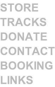STORE TRACKS DONATE CONTACT BOOKING LINKS